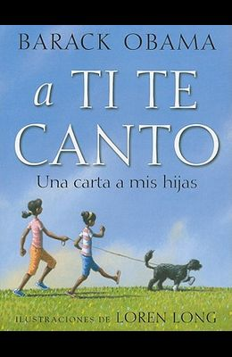 A Ti Te Canto: Una Carta a Mis Hijas
