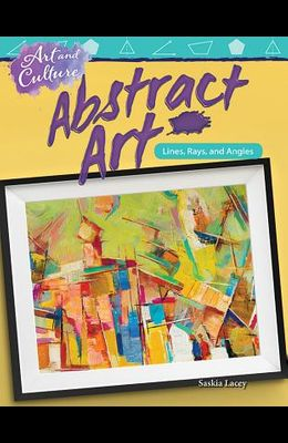 Art and Culture: Abstract Art: Lines, Rays, and Angles
