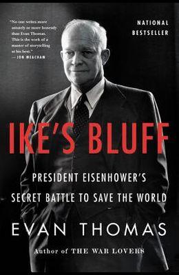 Ike's Bluff: President Eisenhower's Secret Battle to Save the World