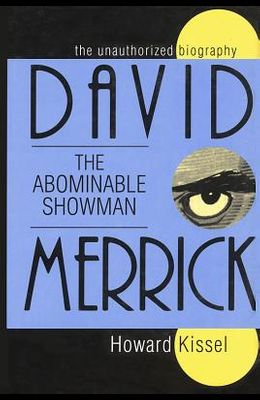 David Merrick: The Abominable Showman: The Unauthorized Biography
