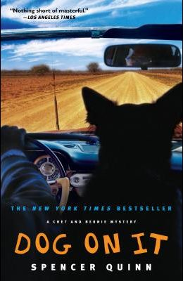 Dog on It, 1: A Chet and Bernie Mystery