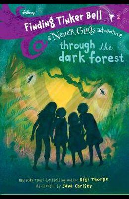 Finding Tinker Bell #2: Through the Dark Forest (Disney: The Never Girls)