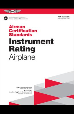 Airman Certification Standards: Instrument Rating - Airplane: Faa-S-Acs-8b.1