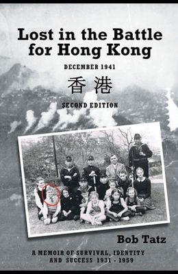 Lost in the Battle for Hong Kong, December 1941, Second Edition
