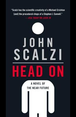 Head on: A Novel of the Near Future