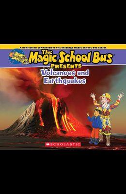 The Magic School Bus Presents: Volcanoes & Earthquakes: A Nonfiction Companion to the Original Magic School Bus Series