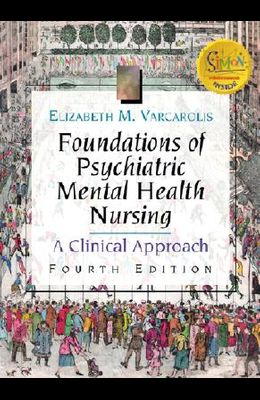 Foundations of Psychiatric Mental Health Nursing: A Clinical Approach (Book with Clinical Companion)