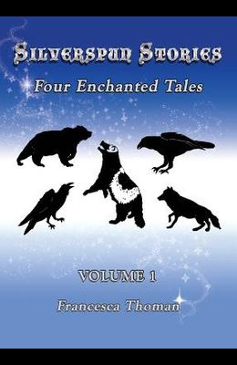 Silverspun Stories: Four Enchanted Tales