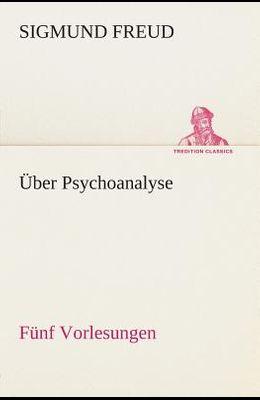 Uber Psychoanalyse Funf Vorlesungen