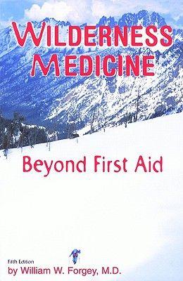 Wilderness Medicine, 5th: Beyond First Aid