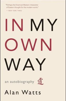 In My Own Way: An Autobiography 1915-1965
