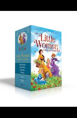 The Little Women Collection: Little Women; Good Wives; Little Men; Jo's Boys