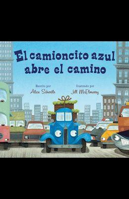 El Camioncito Azul Abre El Camino: (Little Blue Truck Leads the Way Spanish Board Book)
