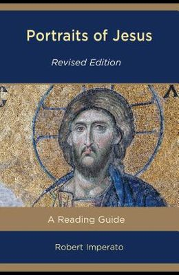 Portraits of Jesus: A Reading Guide, Revised Edition