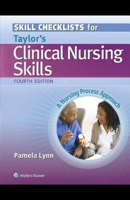 Skill Checklists for Taylor's Clinical Nursing Skills: A Nursing Process Approach