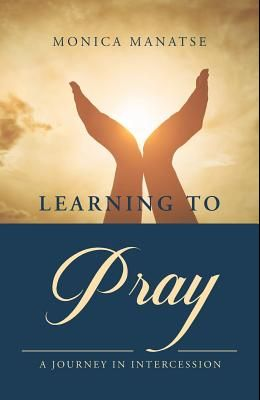 Learning to Pray: A Journey In Intercession