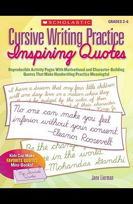 Cursive Writing Practice: Inspiring Quotes: Reproducible Activity Pages with Motivational and Character-Building Quotes That Make Handwriting Practice