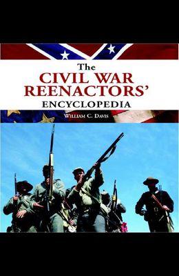 The Civil War Reenactors' Encyclopedia
