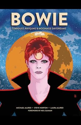 Bowie: Stardust, Rayguns, & Moonage Daydreams (Ogn Biography of Ziggy Stardust, Gift for Bowie Fan, Gift for Music Lover, Nei