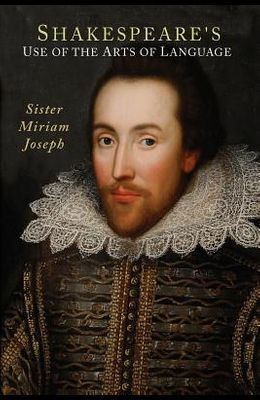 Shakespeare's Use of the Arts of Language