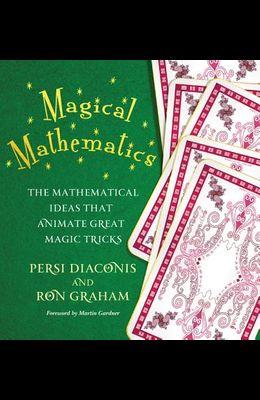 Magical Mathematics: The Mathematical Ideas That Animate Great Magic Tricks