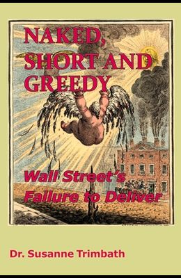Naked, Short and Greedy: Wall Street's Failure to Deliver