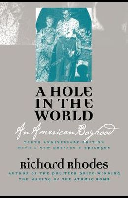 A Hole in the World: An American Boyhood?tenth Anniversary Edition