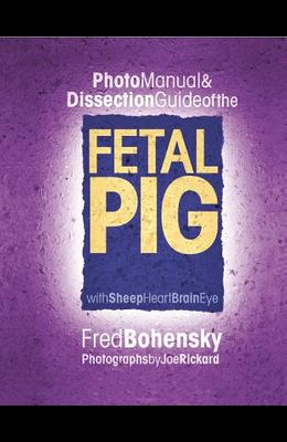 Fetal Pig Photo Manual & Dissection Guide: With Sheep Heart Brain Eye