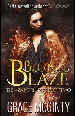 Burn And Blaze: The Azar Trilogy: Book Two