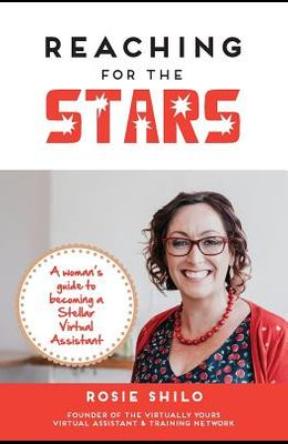 Reaching for the Stars: A woman's guide to becoming a Stellar Virtual Assistant