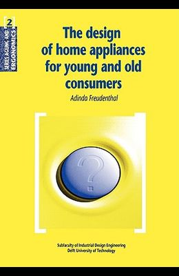 The Design of Home Appliances for Young and Old Consumers