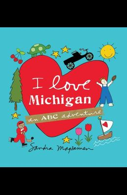 I Love Michigan: An ABC Adventure
