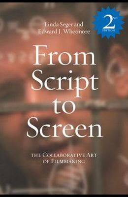 From Script to Screen 2: The Collaborative Art of Filmmaking