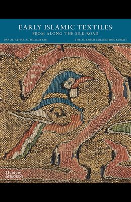 Early Islamic Textiles from Along the Silk Road: The Al-Sabah Collection, Kuwait