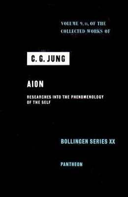 Collected Works of C.G. Jung, Volume 9 (Part 2): Aion: Researches Into the Phenomenology of the Self